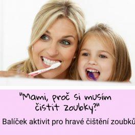 mami, proč, musím si, musím, čistit, zuby, zub, zoubek, zoubky, děti, hygiena, maminka, kartáček